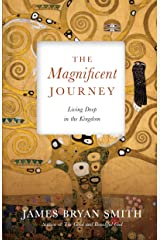 The Magnificent Journey: Living Deep in the Kingdom (Apprentice Resources) Kindle Edition
