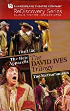 The David Ives Trilogy: The Liar / The Heir Apparent / The Metromaniacs (Shakespeare Theatre Company Rediscovery)