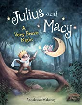 Julius and Macy: A Very Brave Night