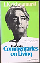 COMMENTARIES ON LIVING - FROM THE NOTEBOOKS OF J. KRISHNAMURTI FIRST SERIES, 2nd SERIES & 3rd SERIES...