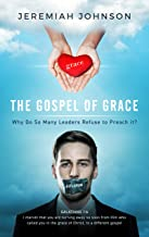 The Gospel of Grace: Why do so many leaders refuse to preach it?