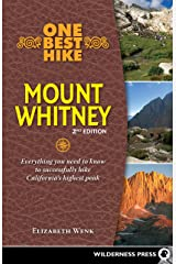 One Best Hike: Mount Whitney: Everything you need to know to successfully hike California's highest peak Kindle Edition