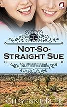 Not-So-Straight Sue (Girl Meets Girl Book 2)