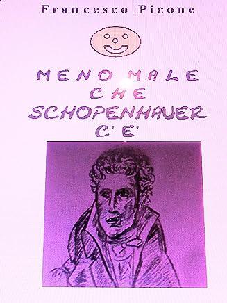 MENO MALE CHE SCHOPENHAUER CE