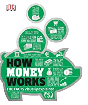 How Money Works: The Facts Visually Explained (How Things Work)