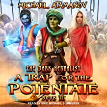 A Trap for the Potentate: The Dark Herbalist, Book 3