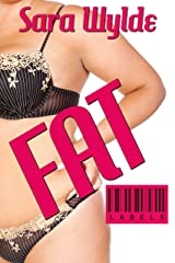 Fat (Labels Book 1) Kindle Edition
