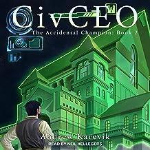CivCEO 2: Accidental Champion Series, Book 2