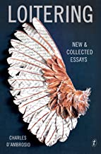 Loitering: New and Collected Essays: New & Collected Essays