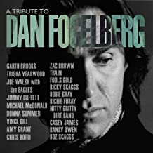 A Tribute To Dan Fogelberg
