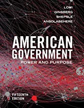 American Government: Power and Purpose (Fifteenth Edition)