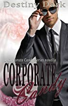 Corporate Candy (The Corporate Candy Series Book 1)