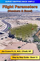 Flight Parameters: Step by Step (Survey Mapping Made Simple Book 13) Kindle Edition
