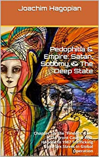 """Pedophilia & Empire: Satan, Sodomy, & The Deep State: Chapter 12: The """"Finders"""" Cult: A CIA Front Caught Red-Handed in 1987 Trafficking Child Sex Slaves in Global Operation"""