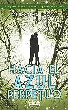Hacia el azul perpetuo / Into the Still Blue (Cielo Eterno Trilogia) (Spanish Edition)