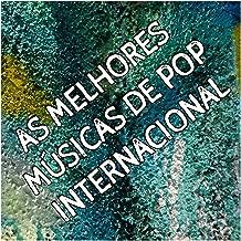 As Melhores Músicas de Pop Internacional: Sucessos Top Internacionais e Mais Tocadas Dos Anos 80's 90's 00's