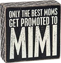 Primitives by Kathy 25163 Lattice Trimmed Box Sign, 5 x 5-Inches, Best Moms Get Promoted