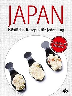 Japanische Gerichte: Köstliche Rezepte für jeden Tag (Leck