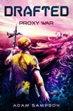Drafted: Proxy War: A Sci-Fi LitRPG Adventure