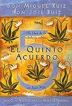 El quinto acuerdo: Una guía práctica para la maestría personal (Un libro de la sabiduría tolteca) (Spanish Edition)