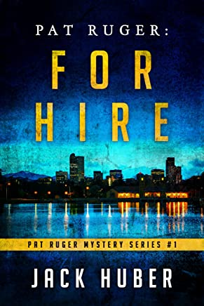 Pat Ruger: For Hire (Pat Ruger Mystery Series Book 1) (English Edition)