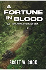 A Fortune in Blood: A Florida Action Adventure Novel (Scott Jarvis Private Investigator Book 7) Kindle Edition