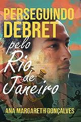 Perseguindo Debret: pelo Rio de Janeiro eBook Kindle