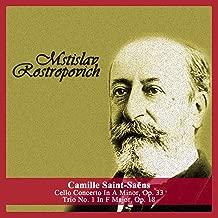 Camille Saint-Saëns: Cello Concerto In A Minor, Op. 33 - Trio No. 1 In F Major, Op. 18
