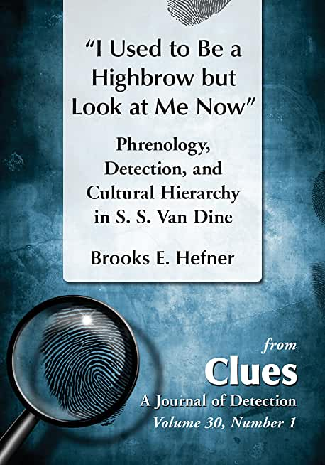 """""""I Used to Be a Highbrow but Look at Me Now"""": Phrenology, Detection, and Cultural Hierarchy in S. S. Van Dine (English Edition)"""