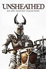 Unsheathed: An Epic Fantasy Collection Kindle Edition
