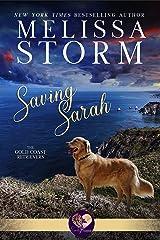 Saving Sarah (The Gold Coast Retrievers Book 1) Kindle Edition