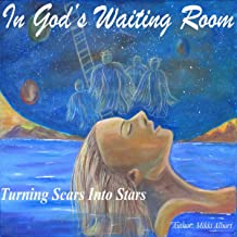 In God's Waiting Room: Turning Scars into Stars