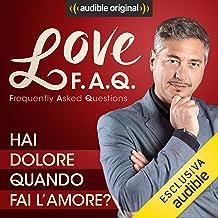 Hai dolore quando fai l'amore?: Love F.A.Q. con Marco Rossi