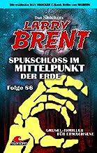 Dan Shocker's LARRY BRENT 86 – Spukschloss im Mittelpunkt der Erde (German Edition)