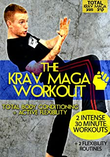 The Krav Maga Workout: Total Body Conditioning + Active Flexibility