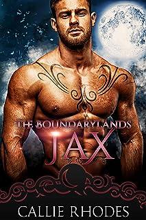 Jax: The Boundarylands Omegaverse: M/F Alpha Omega Romance