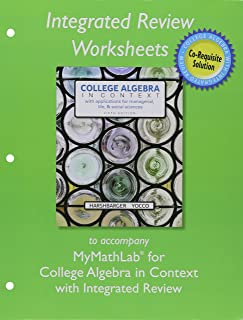 Mylab Math with Pearson Etext Plus Worksheets for College Algebra in Context with Integrated Review -- Access Card Package
