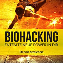 Biohacking: Entfalte neue Power in dir
