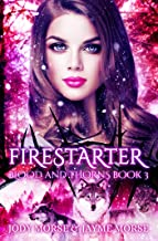 Firestarter (Blood and Thorns Book 3) (Blood & Thorns)