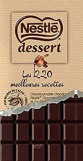 Nestlé Desserts – les 220 meilleures recettes: Nouvelle édition (CUISINE)