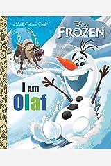 I Am Olaf (Disney Frozen) (Little Golden Book) Kindle Edition