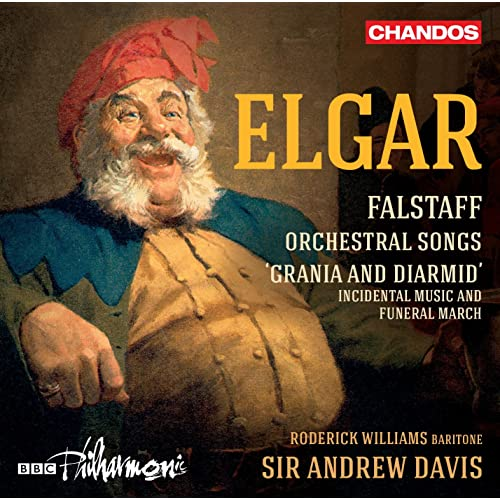 Elgar: Falstaff, Orchestral Songs and Grania & Diarmid