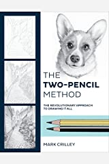 The Two-Pencil Method: The Revolutionary Approach to Drawing It All Kindle Edition