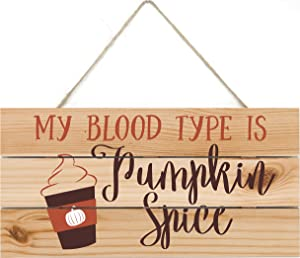 MRC Wood Products My Blood Type is Pumpkin Spice Wooden Plank Sign 5x10