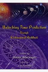 Unlocking Time Prediction Through Krishnamurti Paddhati: Krishnamurti Paddhati made easy Kindle Edition