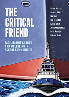 The Critical Friend: Facilitating positive change in school communities