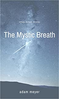 The Mystic Breath: Inhale. Exhale. Evolve.