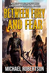 Between Fury and Fear: Book eight of Beyond These Walls - A Post-Apocalyptic Survival Thriller Kindle Edition