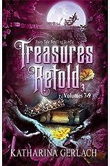 Treasures Retold 3: Fairy Tale Retelling Omnibus (Volumes 7-9) (Treasures Retold Omnibus) Kindle Edition