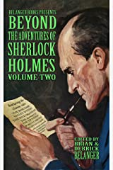 Beyond the Adventures of Sherlock Holmes Volume Two Kindle Edition
